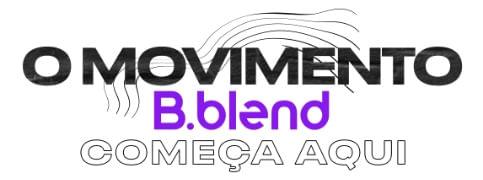 O movimento B.blend começa aqui